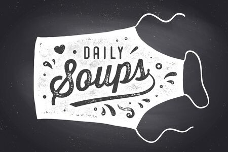 Daily Soups, Apron, Lettering. Wall decor, poster, sign, quote. Poster for kitchen design with apron and calligraphy lettering text Daily Soups. Chalkboard background, typography. Vector Illustration Иллюстрация