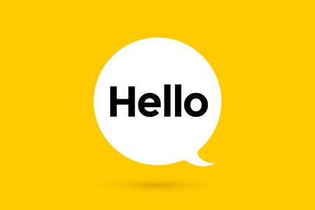 Hi, Hello. Banner, speech bubble, poster and sticker concept with text Hello. White bubble message hi, hello or hi there on bright yellow background for banner, poster. Vector Illustration