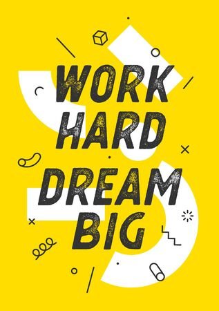 Work Hard Dream Big. Banner with text work hard dream big for emotion, inspiration and motivation. Geometric memphis design for business theme. Poster in trendy style background. Vector Illustration