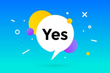 Yes. Banner, speech bubble, poster and sticker concept, geometric memphis style with text Yes. Message yes or success for banner, poster. Explosion colorful burst design. Vector Illustration