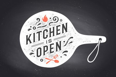 Kitchen Open, cutting board. Wall decor, poster, sign, text. Poster for kitchen design with cutting board, lettering text Kitchen open. Chalkboard background. Vintage typography. Vector Illustration