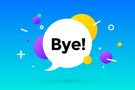 Bye. Banner, speech bubble, poster and sticker concept, geometric memphis style with text bye. Message bye or good bye for banner, poster. Explosion colorful burst design. Vector Illustration