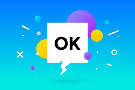 Ok. Banner, speech bubble, poster and sticker concept, geometric memphis style with text Ok. Message ok for banner, poster. Explosion colorful burst design. Vector Illustration Ilustrace