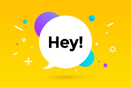 Hey. Banner, speech bubble, poster and sticker concept, geometric memphis style with text Hey. Message hey or hello for banner, poster. Explosion colorful burst design. Vector Illustration
