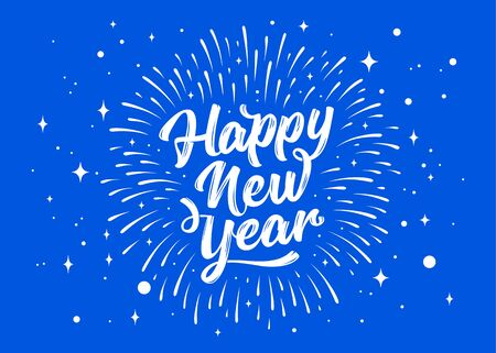 Happy New Year. Lettering text for Happy New Year or Merry Christmas. Greeting card, poster, banner with script text happy new year. Holiday background with blue graphic fireworks. Vector Illustration