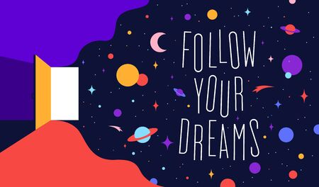Open door with universe dreams and text phrase Follow your Dreams. Modern flat illustration. Banner for home, business and dreams theme. Colorful contemporary art style. Vector Illustration