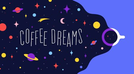 Coffee cup with universe dreams and text phrase Coffee Dreams. Modern flat illustration. Banner for cafe, restaurant, menu, coffee dreams theme. Colorful contemporary art style. Vector Illustration Stock Illustratie