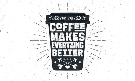 Cup of coffee. Poster coffee cup with hand drawn lettering Coffee - Makes Everything Better. Sunburst hand drawn vintage drawing for coffee drink, beverage menu or cafe theme. Vector Illustration