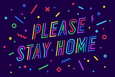 Please Stay Home. Banner, poster and lettering typography, memphis geometric style with text Please Stay Home for banner, poster, fyer, web. Lettering please stay home. Vector Illustration