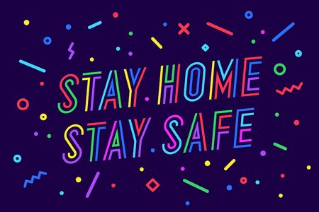 Stay Home Stay Safe. Banner, poster and lettering typography, memphis geometric style with text Stay Home Stay Safe for banner, poster, fyer, web. Lettering card. Vector Illustration