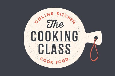Kitchen cutting board. Logo for Cooking school class with cutting board and calligraphy lettering text Cooking Class, Online Kitchen, Cook Food. Old school typography. Vector Illustration 版權商用圖片 - 145782676
