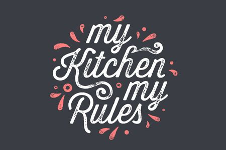 Kitchen poster. Kitchen wall decor, sign, quote. Poster for kitchen design, calligraphy lettering text My Kitchen My Rules on white background. Vintage typography. Vector Illustration 版權商用圖片 - 145782678