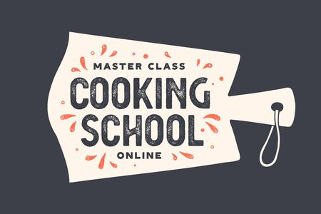 Kitchen cutting board. Cooking school with cutting board and calligraphy lettering text Cooking school, online master class. Old school typography. Vector Illustration Vecteurs