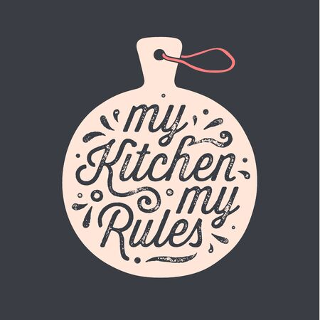 Kitchen cutting board. Kitchen wall decor, sign, quote. Poster for kitchen design with cutting board and calligraphy lettering text My Kitchen My Rules. Handwritten typography. Vector Illustration