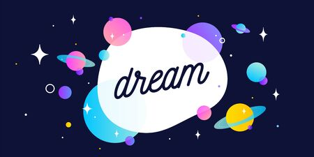 Dream. Motivation banner, speech bubble. Message quote, poster, speech bubble with positive text dream, universe starry dark night background with star, planet. Vector Illustration 版權商用圖片 - 146990629