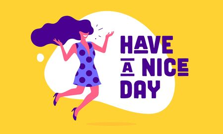 Have Nice Day. Modern flat character. Business office woman with smile, hair, dress speak speech bubble text Have Nice Day. Simple character of businesswoman. Concept flat graphic. Vector Illustration 向量圖像