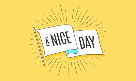 Nice Day. Flag grahpic. Old vintage trendy flag with text Nice Day. Vintage banner with ribbon flag, vintage style linear drawing light rays, sunburst and rays of sun, nice day. Vector Illustration 向量圖像