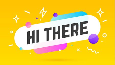 Hi There. Banner, speech bubble, poster and sticker concept, geometric style with text Hi There. Message hi, hello or hi there for banner, poster. Explosion burst design. Vector Illustration 版權商用圖片 - 147813605