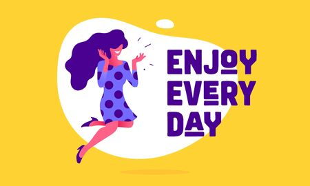 Enjoy Every Day. Modern flat character. Business office woman with smile, hair, dress, speech bubble text Enjoy Every Day. Simple character businesswoman. Concept flat graphic. Vector Illustration 版權商用圖片 - 147813607