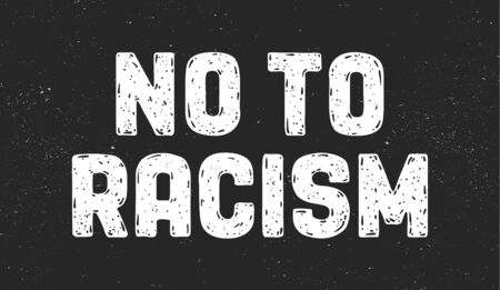 No To Racism. Text message for protest action. Poster with phrase No Racism, banner on black background. Typography banner design concept. Vector Illustration