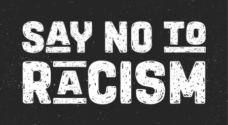 Say No to Racism. Text message for protest action. Poster with phrase Say No to Racism, banner on black background. Typography banner design concept. Vector Illustration 版權商用圖片 - 148873252