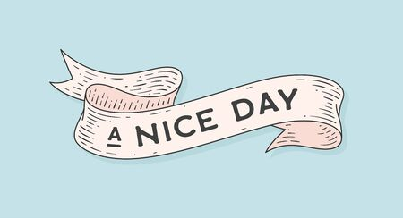 Nice Day. Retro greeting card with ribbon and motivation text a Nice Day. Old ribbon banner in engraving style. Old school vintage ribbon for banners, posters, web. Vector Illustration 向量圖像