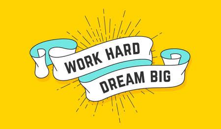 Work Hard Dream Big. Vintage ribbon with text Work Hard Dream Big. Colorful motivation banner with ribbon and light rays, sunburst. Hand-drawn element for design - banner, poster. Vector Illustration 版權商用圖片 - 151898522