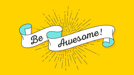 Be Awesome. Vintage ribbon with text Be Awesome. Colorful vintage banner with ribbon and light rays, sunburst. Hand-drawn element for design - banner, poster, gift card. Vector Illustration