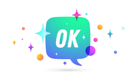 OK. Speech bubble. Set of chat message, cloud talk, speech bubble. White speech bubble, cloud talk isolated silhouette with text Ok. Chat message, social network, web. Vector Illustration