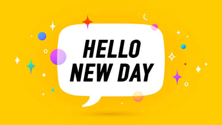 Hello New Day. Banner, speech bubble, poster and sticker concept, geometric memphis style with text Hello new day. Icon balloon with quote message hi or hello for banner, poster. Vector Illustration 向量圖像