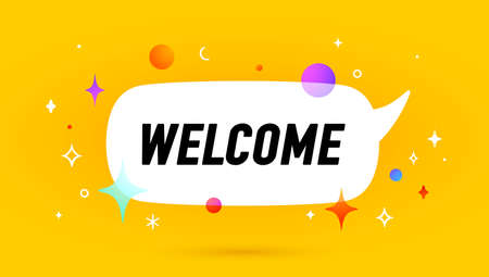 Welcome. Banner, speech bubble, poster and sticker concept, geometric memphis style with text Welcome. Icon balloon with quote message welcome for banner, poster. Vector Illustration