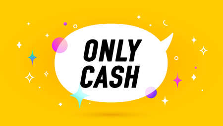 Only Cash. Banner, speech bubble, poster and sticker concept, geometric memphis style with text only cash. Icon balloon with quote message only cash for banner, poster. Vector Illustration