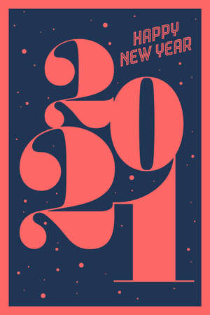Greeting card with inscription Happy New Year 2021. Fashion style for Happy New Year or Merry Christmas theme. Holiday background, banner and poster. Vector Illustration 向量圖像