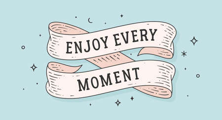 Enjoy Every Moment. Retro greeting card with ribbon and motivation text Enjoy Every Moment. Old ribbon banner in engraving style. Old school vintage banner enjoy every moment. Vector Illustration