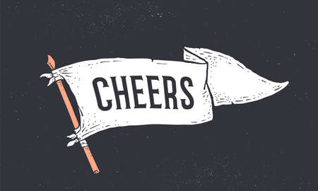 Cheers. Flag grahpic. Old vintage trendy flag with text Cheers for bar, pub, cafe. Old school vintage banner flag, retro style decoration for restaurant, drink menu. Vector Illustration