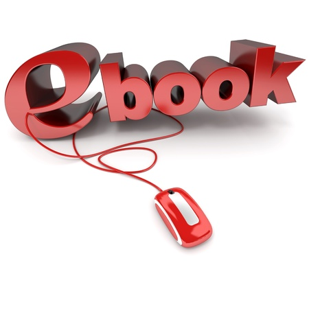 publish:  3D rendering of the word ebook connected to a computer mouse  Stock Photo