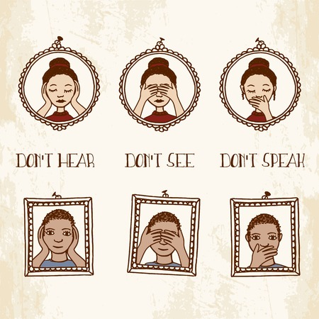 hear: Do not hear - do not see - do not speak - little hand drawn faces in picture frames