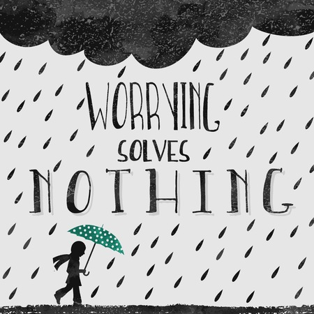 Worrying solves nothing - inspirational quote with textured ink letters and illustration