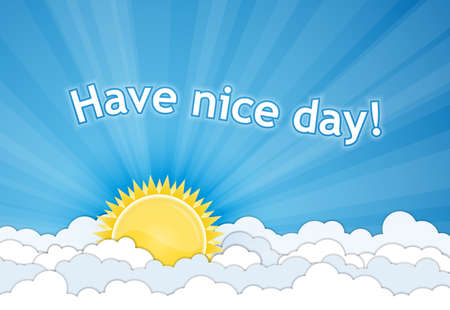 ร   ร   ร   ร  ร ยข  white clouds: Have a nice day  Sun and white clouds over blue sky  Vector illustration