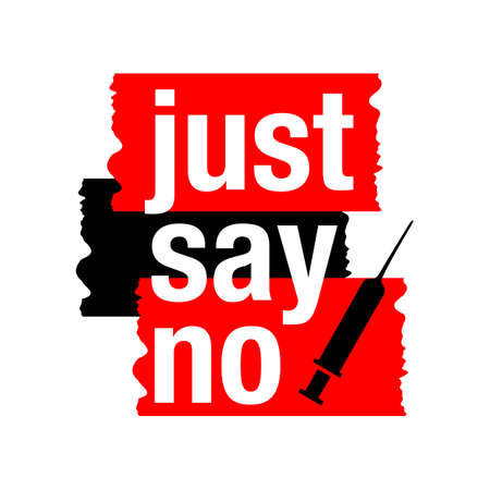 Say no to drugs lettering. No drugs allowed. Drugs icon in prohibition red circle. Just say no isolated vector illustration on white background Foto de archivo - 128511706