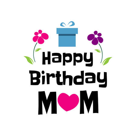 happy birthday mom a stylish birthday greeting card design. Vector illustration. Ilustrace