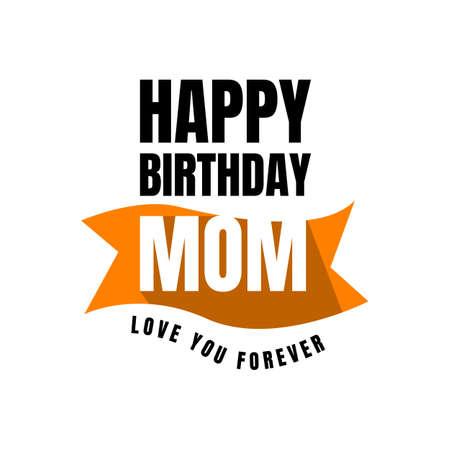 happy birthday mom a stylish birthday greeting card design. Vector illustration.  イラスト・ベクター素材