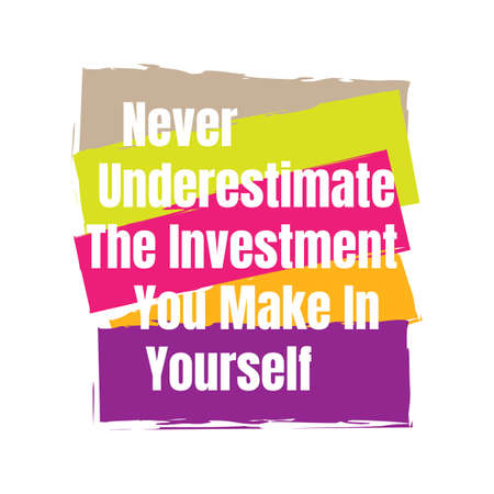 motivational inspiring positive quotes. never underestimate the investment you make in yourself. motivation quote vector typography banner design concept on grunge rough shape background Illustration