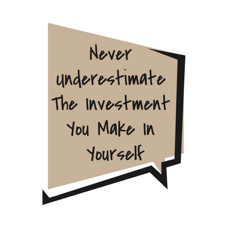 motivational inspiring positive quotes. never underestimate the investment you make in yourself. motivation quote vector typography banner design concept on blue square shape background