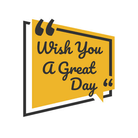 creative inspiring positive quotes. wish you a great day. motivation quote vector typography banner design concept on stylish square shape background