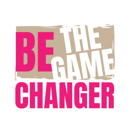 creative motivation positive quotes. be the game changer. inspiring quote vector typography banner design concept on colorful grunge texture rough background Illustration