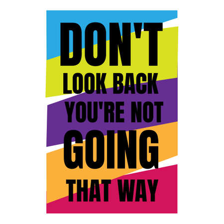 new custom creative inspiring positive quotes. don't look back you're not going that way. motivation quote vector typography banner design concept on square shape block background vector typography illustration stock Illustration