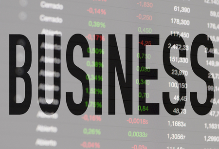 Concept of business and investments in stock market with the word Business written above. Financial data.