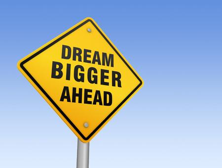 bigger: dream bigger ahead road sign 3d concept illustration on sky background