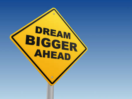 bigger: dream bigger ahead road sign 3d illustration isolated on white background